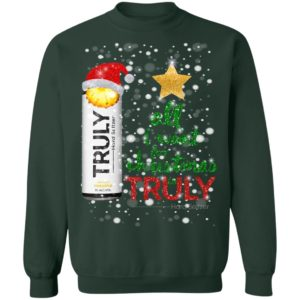 All I Want For Christmas is Truly Pineapple Sweatshirt, Hoodie