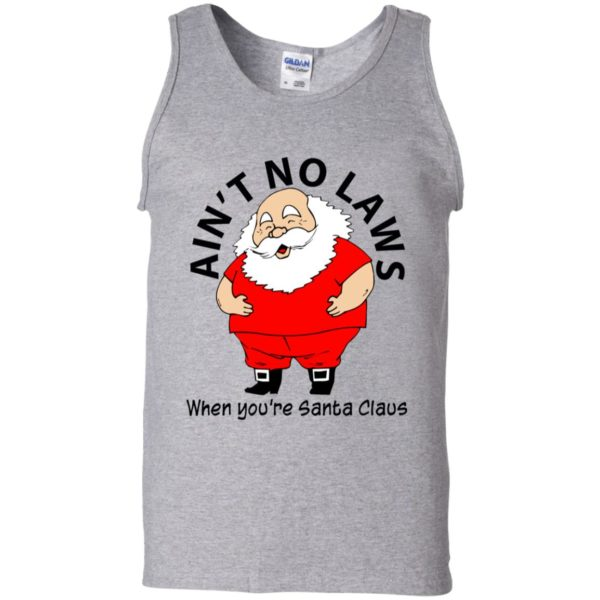 Ain't no Laws when you're Santa Claus Shirt, Sweater