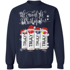 All I Want For Christmas Is Truly Beer Christmas Sweatshirt