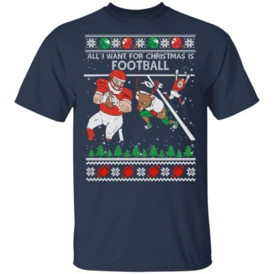All I Want For Christmas Is Football Ugly Christmas Sweater, Hoodie, Long Sleeve