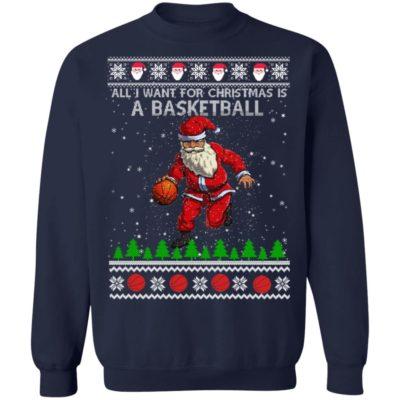 All I Want For Christmas Is A Basketball Santa Ugly Christmas Sweater, Hoodie, Long Sleeve