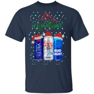 All I Want For Christmas Is Beer Coors Light Bud Light Michelob Ultra Sweatshirt, hoodie