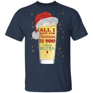 All I Want For Christmas Is Michelob Ultra Beer Not You Sweatshirt, hoodie