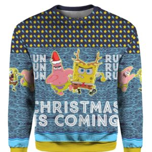 Spongebob Patrick Star Christmas Is Coming 3D Ugly Christmas Sweater