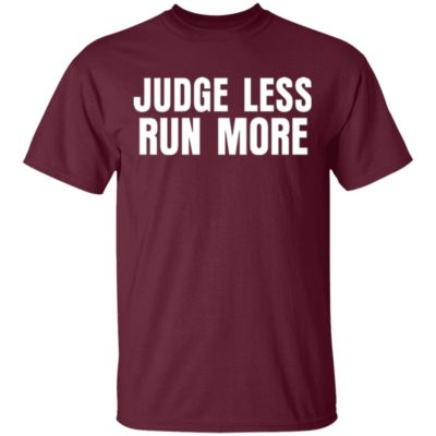 Judge Less Run More Ringer Shirt Hoodie
