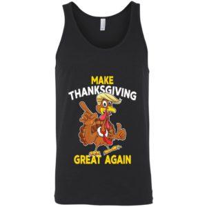 Make Thanksgiving Great Again Trump Turkey T-Shirt, Long Sleeve, Hoodie