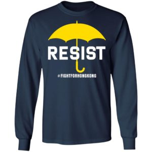 Fight For Hong Kong No To Extradition Protest Resist T-Shirt, long sleeve, hoodie