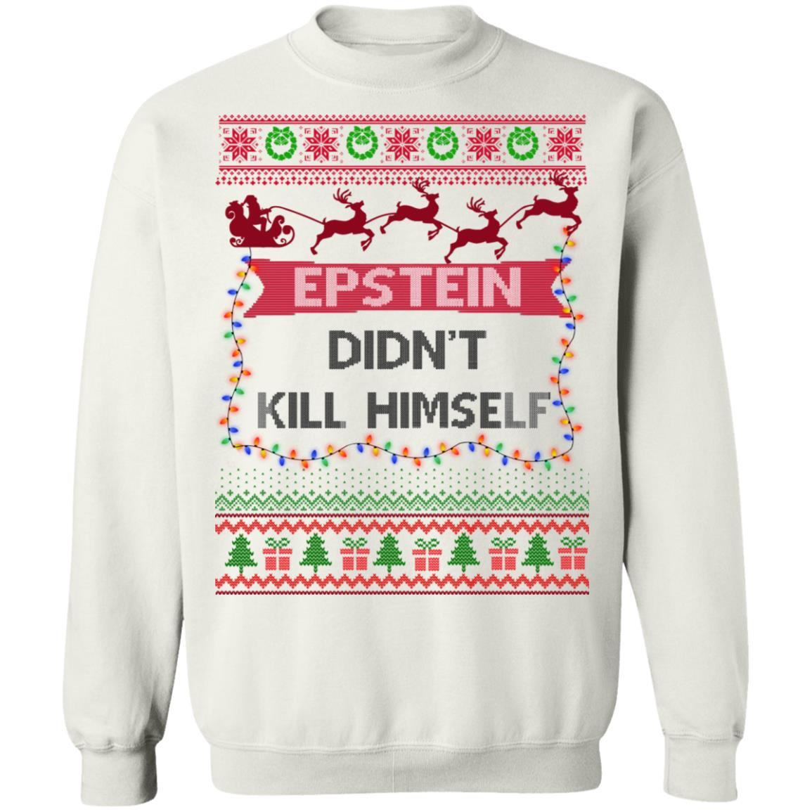 Epstein Didn\u0027t Kill Himself Ugly Christmas Sweater
