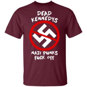 Dead Kennedys Nazi Punks Fuck Off Shirt, Hoodie