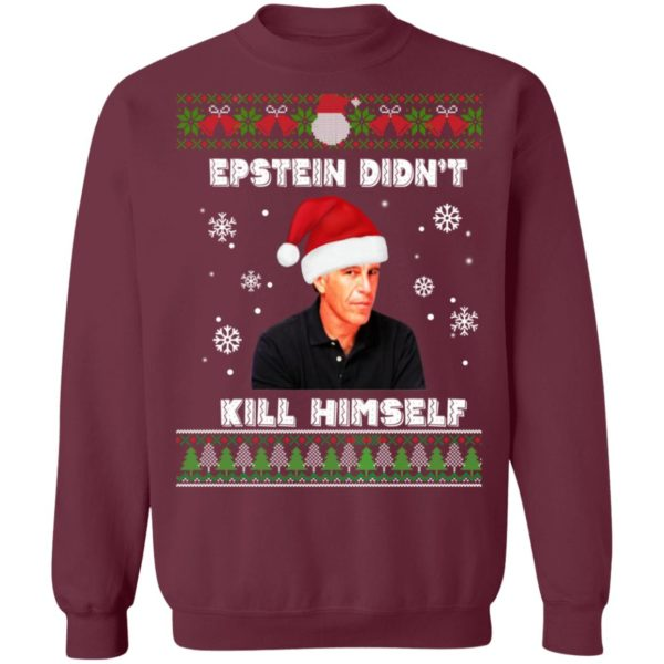Epstein Didnt Kill Himself Ugly Christmas Sweatshirt