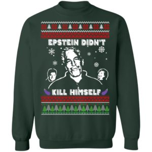 Epstein Didnt Kill Himself Ugly Christmas Sweater Shirt