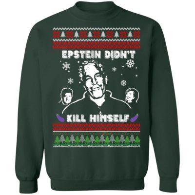 Epstein Didnt Kill Himself Ugly Christmas Sweater Shirt