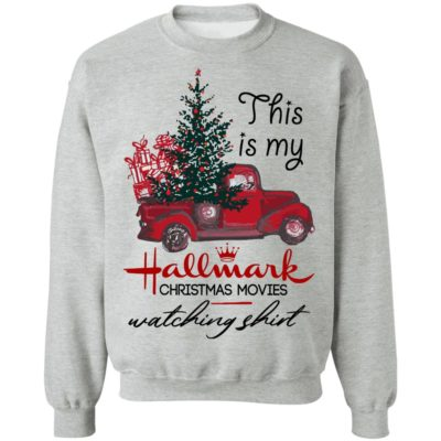 This Is My Hallmark Christmas Movies Watching Shirt, Sweatshirt