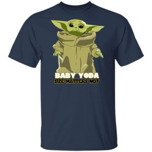 Baby Yoda The Mandalorian Size Matters Not Shirt, Long Sleeve, Hoodie