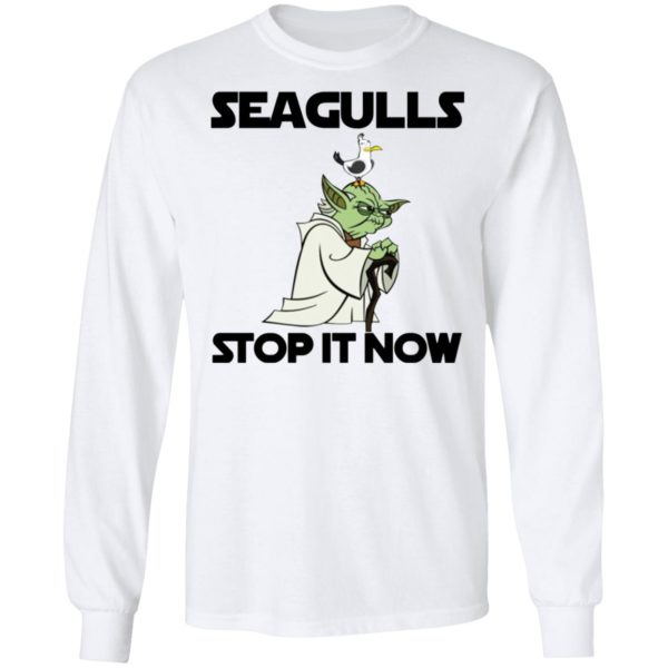 Seagulls stop it now shirt, Long Sleeve, hoodie