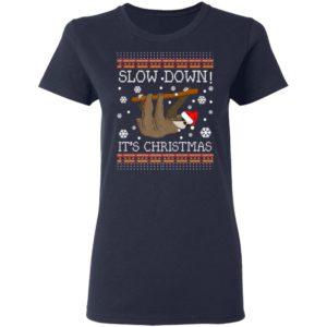 Slow Down Its Christmas Sloth Ugly Christmas