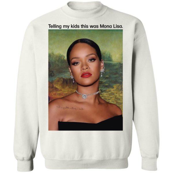 Rihanna Telling My Kids This Was Mona Lisa