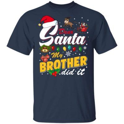 Dear Santa My Brother Did It Christmas Shirt, Hoodie