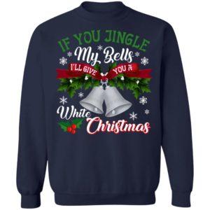 Jingle My Bells & I'll Give You White Christmas sweater