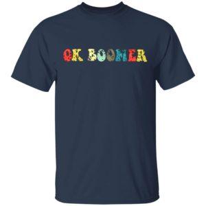OK Boomer Gen Z Millennials Vintage Retro Meme Joke Shirt, Hoodie
