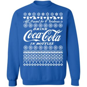 All I Want For Christmas Is Drink Coca Coca In Bottle Ugly Christmas Sweater