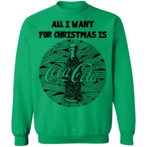 All I Want For Christmas Is Coca Cola Christmas Sweatshirt, Hoodie