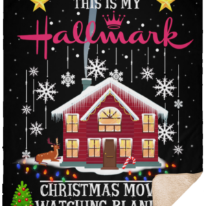 Hallmark Cozy Blankets This Is My Hallmark Christmas Movie Watching Blanket