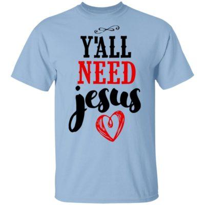 Y'all Need Jesus Shirt Ls Hoodie Tank