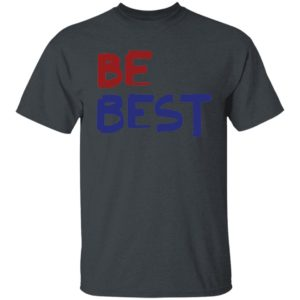 Be Best Trump T-Shirt, Long Sleeve, Hoodie
