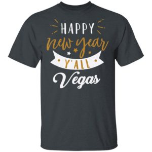 Happy New Years Yall Vegas Celebration Party T-Shirt