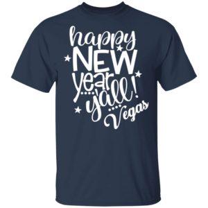 Happy New Years Yall Vegas Celebration Party Long Sleeve T-Shirt
