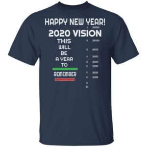 Happy New Year, A 2020 Vision - Funny New Years Eve T-Shirt
