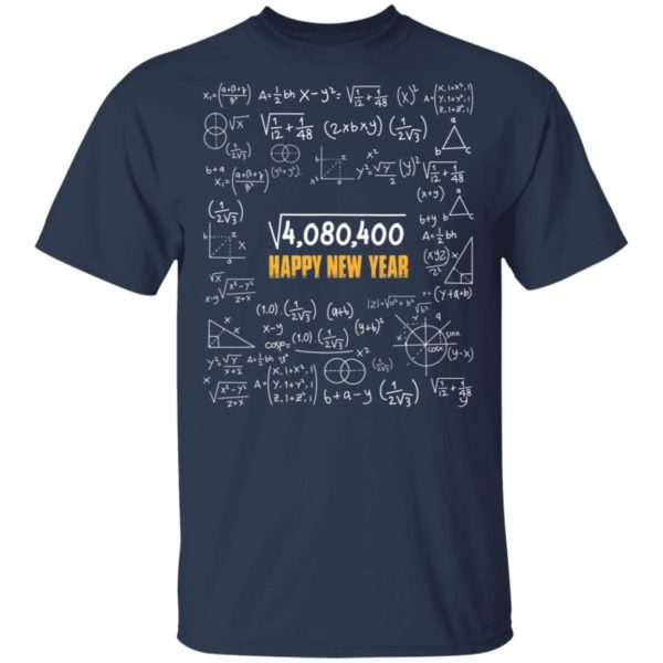Square Root of 4080400 Happy New Year 2020 Funny Math T-Shirt