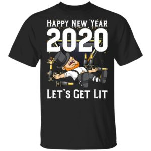 Happy New Year 2020 Let's Get Lit T-Shirt