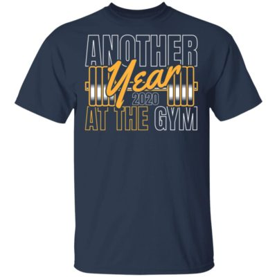 Gym Happy New Year Another Year 2020 At The Gym T-Shirt