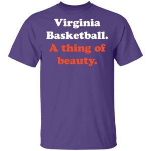 Virginia Basketball A thing of beauty shirt long sleeve hoodie