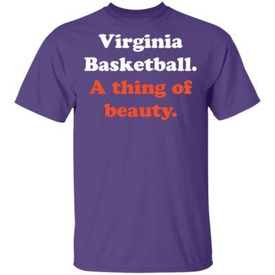 Virginia Basketball A thing of beauty shirt long sleeve hoodie