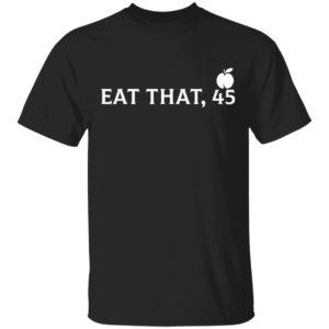 Eat That 45 Trumps impeachment T-Shirt Long Sleeve Hoodie