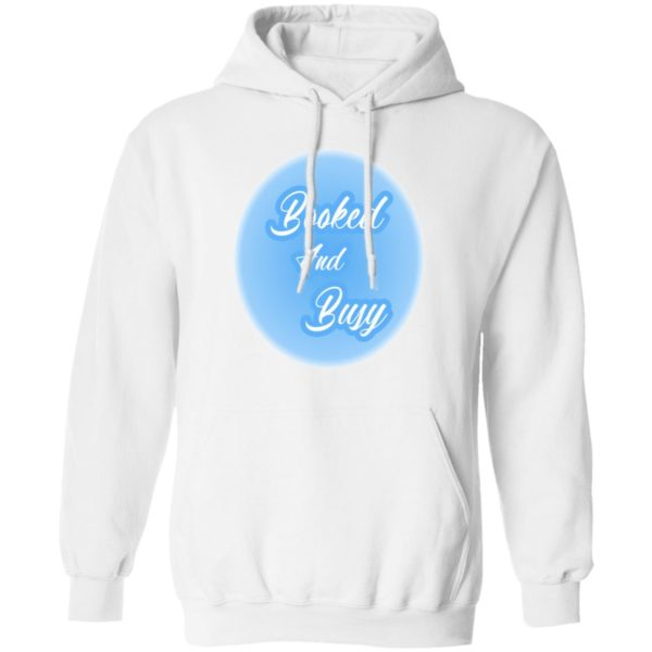 2020 MOOD Booked And Busy Shirt Long Sleeve Hoodie