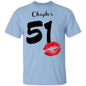 Chapter 51 Years 51th Happy Birthday Lips T-Shirt Long Sleeve Hoodie