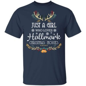 Just a girl who loves Hallmark christmas movies christmas shirt