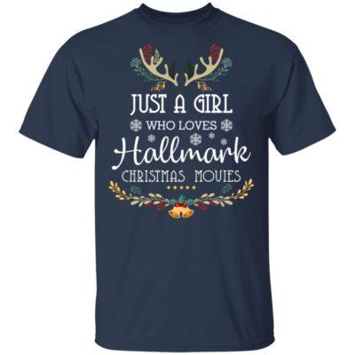Just a girl who loves Hallmark christmas movies christmas shirt