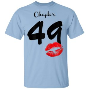 Womens Chapter 49 Years 49th Happy Birthday Lips T-Shirt