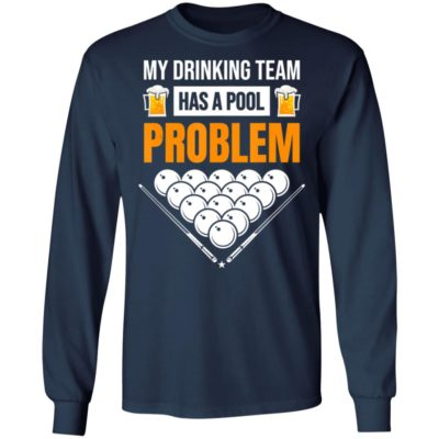 My Drinking Team Has A Pool Problem Billiards Beer T-Shirt