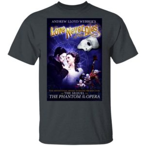 Love Never Dies Opera Shirt Long Sleeve Hoodie