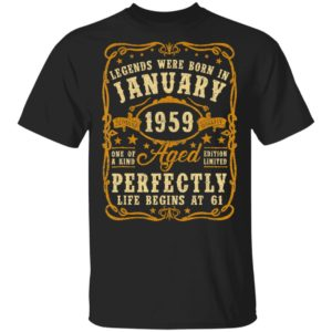 Legends Were Born In January 1959 61st Birthday T-Shirt