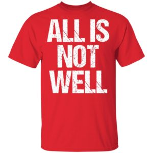 All Is Not Well Iran War Protest T-Shirt Long Sleeve Hoodie