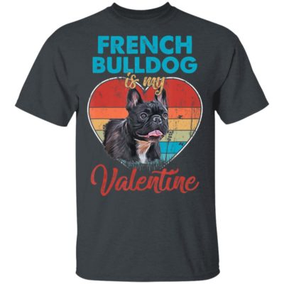 Vintage Heart French Bulldog Is My Valentine Dog Lover Shirt Long Sleeve Hoodie
