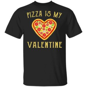 Pizza Is My Valentine Funny Valentine's Day Shirt Long Sleeve Hoodie