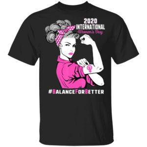 International Womens Day Balance For Better 2020 March Shirt